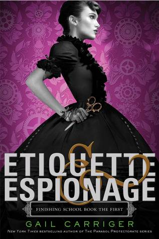Curtsies and Conundrums: Etiquette & Espionage by Gail Carriger