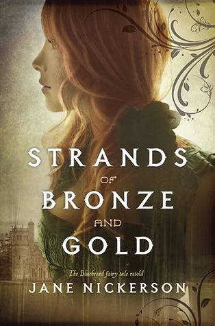 Underwhelming Retelling: Strands of Bronze and Gold by Jane Nickerson