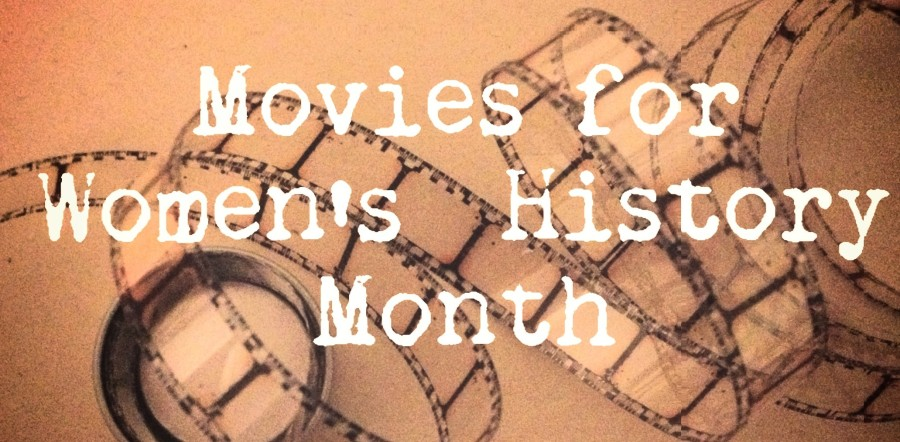 10 Movies to Watch for Women's History Month