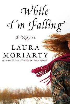 Family and College: While I'm Falling by Laura Moriarty