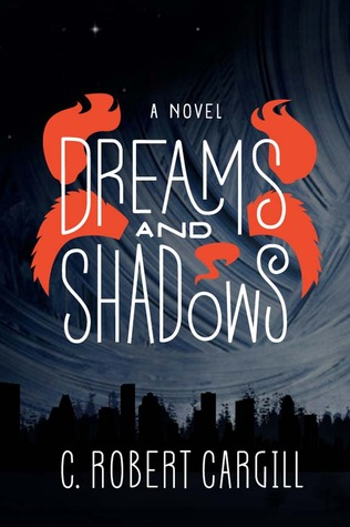 Beware of Nightmares: Dreams and Shadows by C. Robert Cargill
