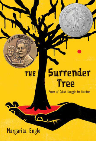 The Surrender Tree: Poems of Cuba's Struggle to Freedom by Margarita Engle