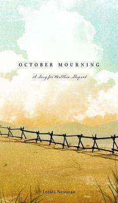 October Mourning: A Song for Matthew Shepard by Lesléa Newman
