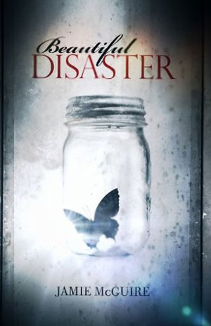 A Disaster, All Right, But Certainly Not Pretty: Beautiful Disaster by Jamie McGuire