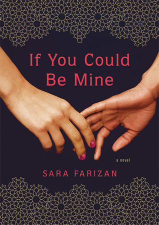 Forbidden Love in Tehran: If You Could Be Mine by Sara Farizan