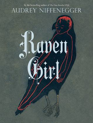A Grown-Up Fairy Tale: Raven Girl by Audrey Niffenegger