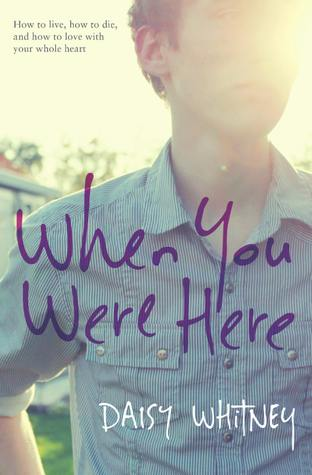 Grief + Loss: When You Were Here by Daisy Whitney