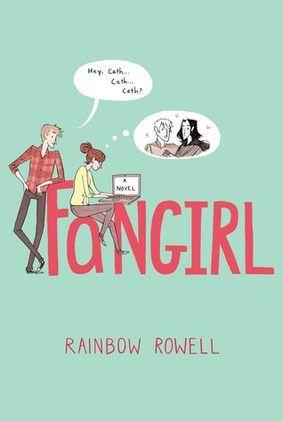 Fanfiction, Family, and First Love: Fangirl by Rainbow Rowell