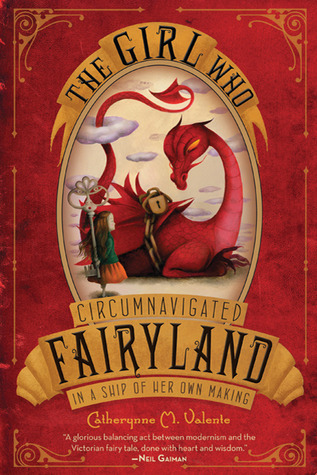 Audiobook Review: The Girl Who Circumnavigated Fairyland in a Ship of Her Own Making by Catherynne Valente