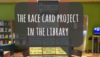 The Race Card Project in the Library