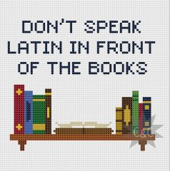 Don't Speak Latin in front of the books cross stitch