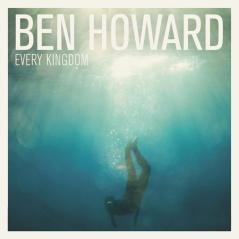 ben howard every kingdom