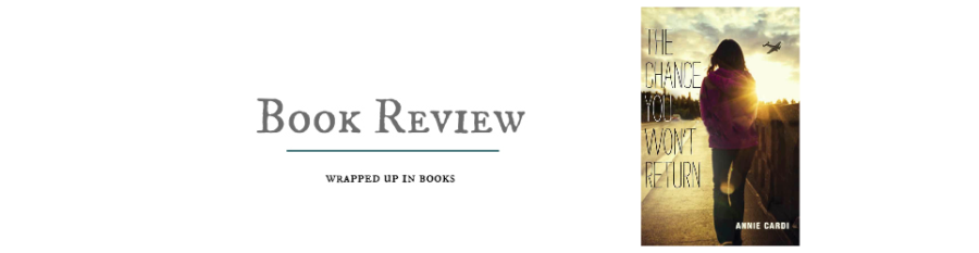 Review: The Chance You Won't Return by Annie Cardi | wrapped up in books