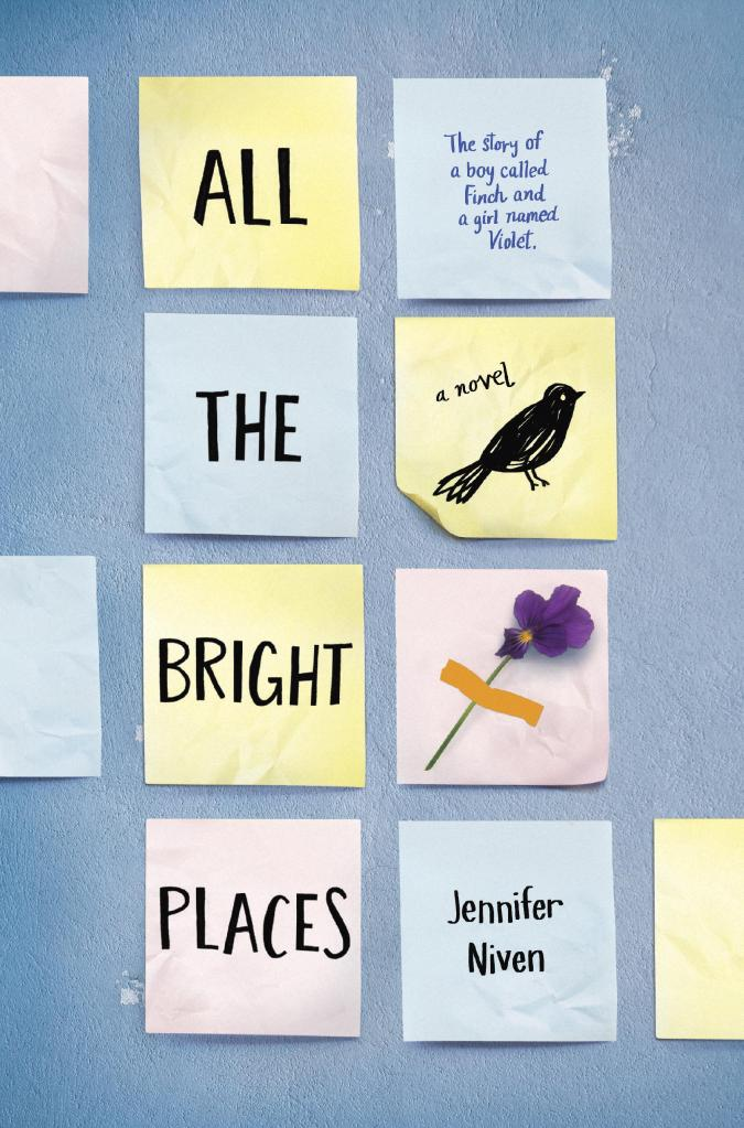 All the Bright Places by Jennifer Niven -  The 29 Best YA Book Covers of 2015 as Chosen by Epic Reads Designers