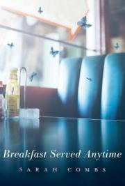 Breakfast Served Anytime by Sarah Combs
