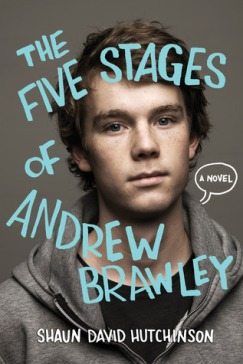Five Stages of Andrew Brawley by Shaun David Hutchinson