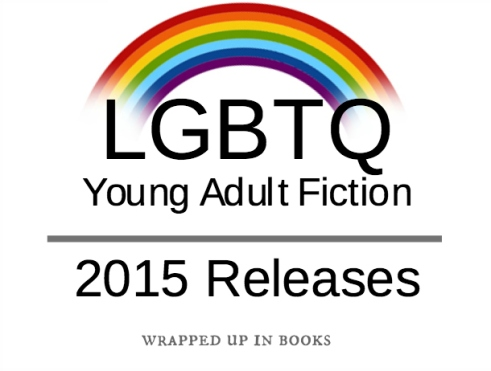 LGBTQ YA 2015 releases @ wrapped up in books
