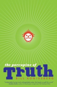 the porcupine of truth by bill konigsberg