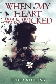 When My Heart Was Wicked by Tricia Stirling