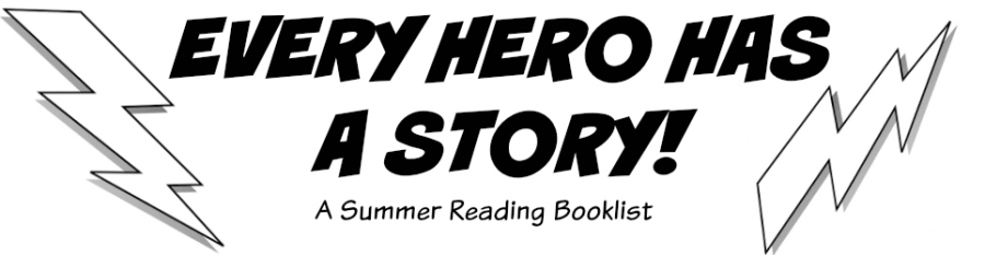 every hero has a story: a summer reading booklist | wrapped up in books