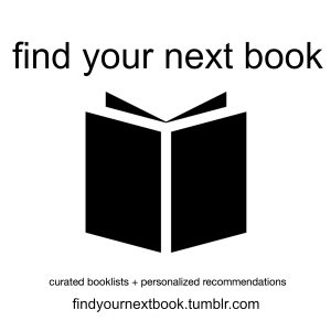 find your next book | readers' advisory on tumblr
