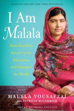 I Am Malala How One Girl Stood up for Education and Changed the World by Malala Yousafzai