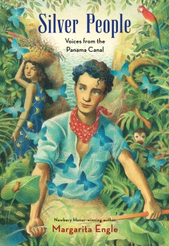 The Silver People: Voices of the Panama Canal by Margarita Engle